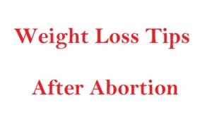 weight-loss-tips-after-abortion.